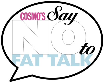"Australia's Cosmo wants readers to ""just say no"" to fat talk, but do the magazine's articles and ads encourage something different?"