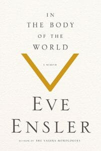 Image of Eve Ensler's new book cover, In the Body of the World.
