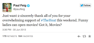 Paul Feig, director of The Heat, urges fans to support funny women in this screen shot of a Tweet.