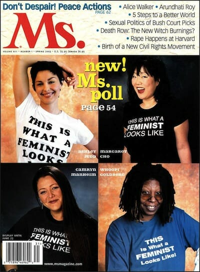 "Ms. Magazine cover with celebrities wearing ""This is what a feminist looks like"" shirts."