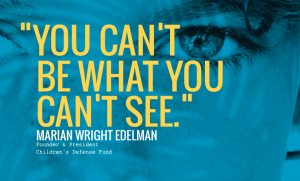 "Image from The Representation Project Website. ""You Can't Be What You Can't See""."