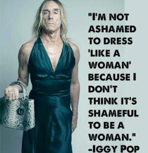 You said it, Iggy. (maybe)