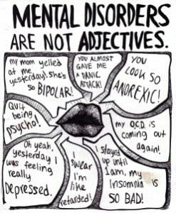Using mental illnesses as adjectives has become completely normal.