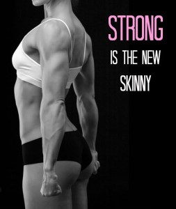 """""""Strong is the new skinny"""" quote"""